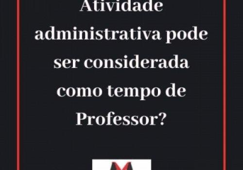 Atividade administrativa e tempo especial como Professor