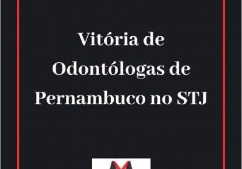Vitória de Odontólogas de Pernambuco no STJ